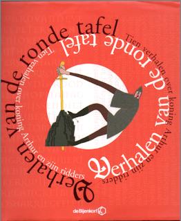 Verhalen van de ronde tafel. Tien verhalen over koning Arthur en zijn ridders