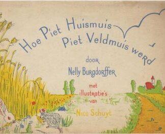 Hoe Piet Huismuis Piet Veldmuis werd