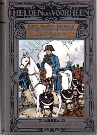 Helden van Voorheen : De geschiedenis van Napoleon