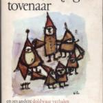 Welwel, de zeer grote tovenaar en zes andere doldwaze verhalen voor kinderen van 6 tot 36 en ouder