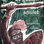 De gouden amulet. Avonturen in Nieuw-Guinea