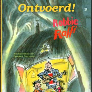 Robbie & Raffi Ontvoerd! (verkocht)