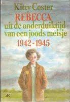 Rebecca, uit de onderduiktijd van een joods meisje 1942-1945