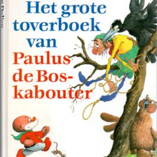 Het grote toverboek van Paulus de Boskabouter