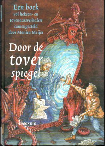 Door de toverspiegel. Een boek vol heksen- en tovenaarsverhalen